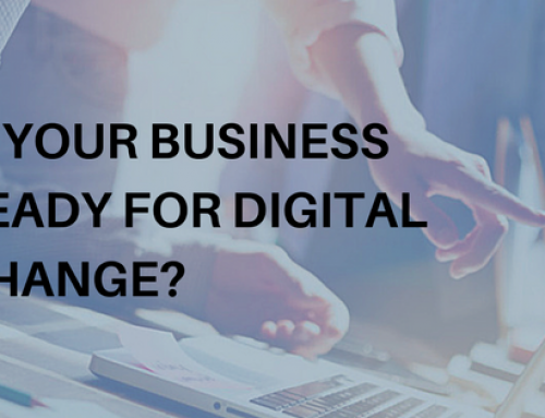 Is your business ready for digital change? 6 areas to focus for success