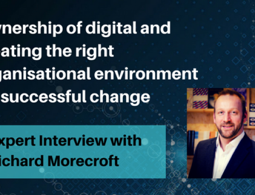 Ownership of digital and creating the right organisational environment for change