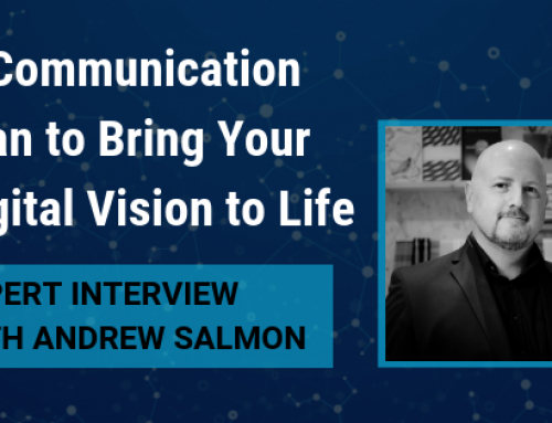 Expertise Interview: A Communication Plan to Bring Your Digital Vision to Life