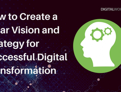 How to create a clear vision and strategy for your digital transformation