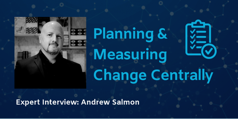 Planning and measuring change centrally