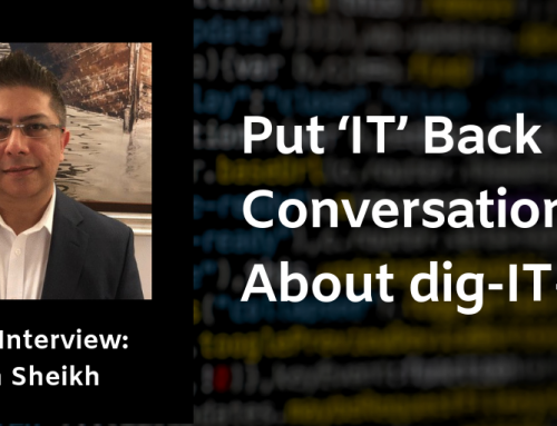 Expert Interview: Put 'IT' Back into Conversations About dig-IT-al